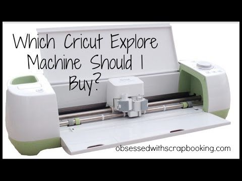 Obsessed with Scrapbooking: Which Cricut Explore Machine ...