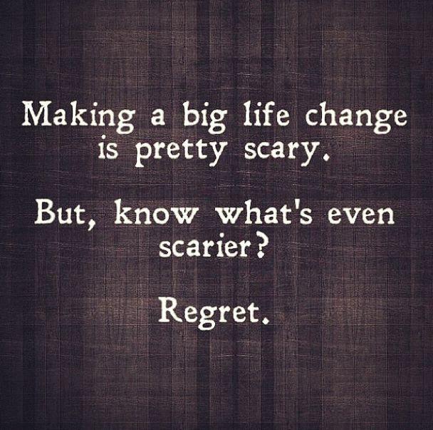 Change & regret.