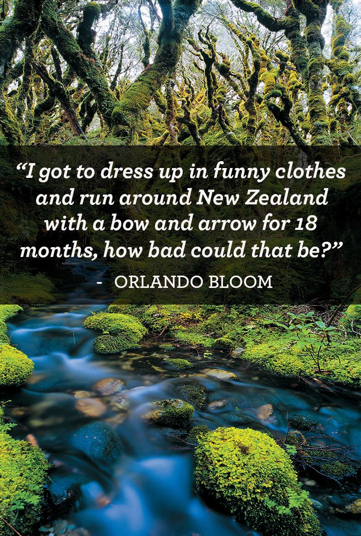 """""""I got to dress up in funny clothes and run around New Zealand with a bow and arrow for 18 months, how bad could that be?""""  - Orlando  Bloom, Legolas in Lord of the Rings"""
