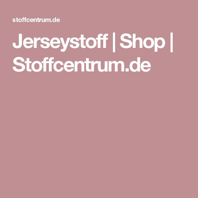 Jerseystoff | Shop | Stoffcentrum.de