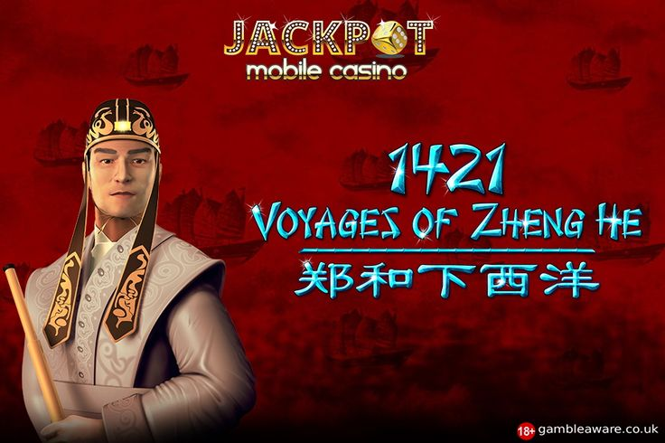 Enjoy 1421 Voyages of Zheng He slots at Jackpot Mobile Casino. Find decorated plate, a jade dragon statue, a giant Bell, and Zheng He himself as a symbol to offer you huge!!