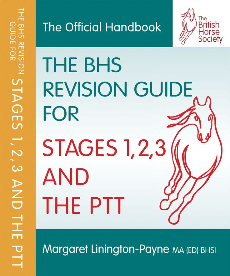 The BHS Revision Guide for Stages 1, 2, 3 and The PTT   Quiller Publishing. The only official, recommended revision guide for students studying for the BHS Stages 1, 2 and 3 examinations and the Preliminary Teaching Test. Written by the Director of Standards at the British Horse Society, the book provides students with essential reminders of what examiners will be looking for and how to prepare for any questions posed. #horse #training #revision #exam #ptt