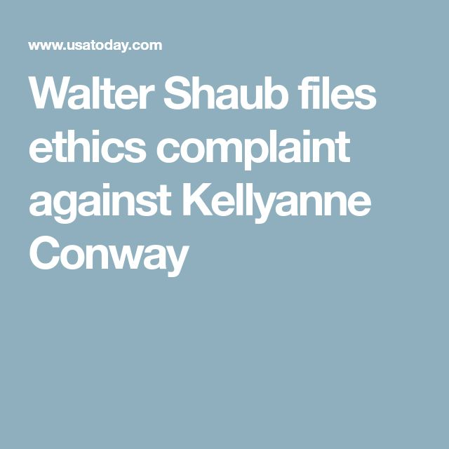 Walter Shaub files ethics complaint against Kellyanne Conway