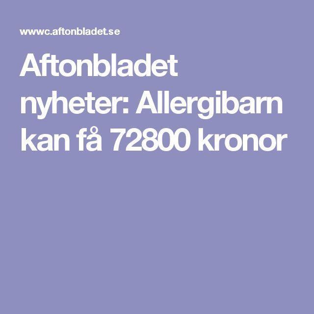 Aftonbladet nyheter: Allergibarn kan få 72800 kronor
