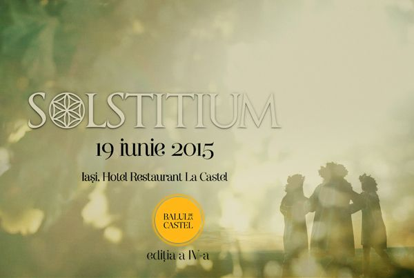 SOLSTITIUM – Balul de La Castel, Ediția a IV-a, 19 iunie 2015