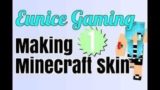 Making my Minecraft Skin! 1