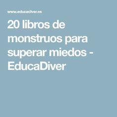 20 libros de monstruos para superar miedos - EducaDiver