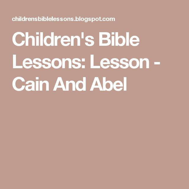 Children's Bible Lessons: Lesson - Cain And Abel