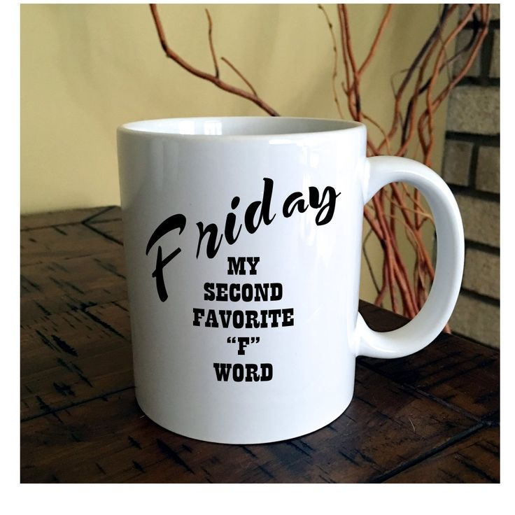 Friday, My Second Favorite F Word Coffee Mug - office coffee mug, funny coffee mug, coffee humor by BrookHillCoffeeMugs on Etsy