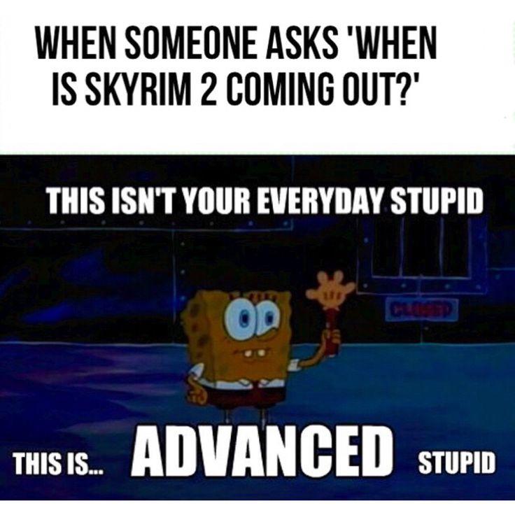 Advanced stupid