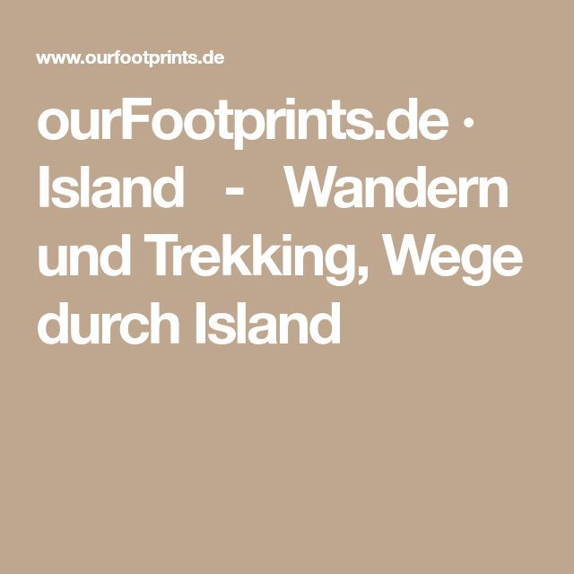 ourFootprints.de · Island-Wandern und Trekking, Wege durch Island