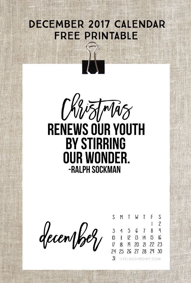 "December 2017 Calendar. Free printable with an inspiring Christmas quote by Ralph Sockman, ""Christmas renews our youth by stirring our wonder."" Print yours at livelaughrowe.com"