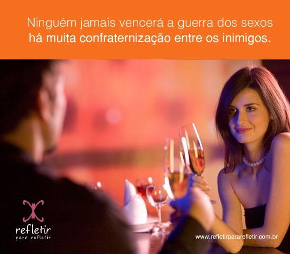 Ninguém jamais vencerá a guerra dos sexos há muita confraternização entre os inimigos. #frases,   #reflexao, #pensamentos