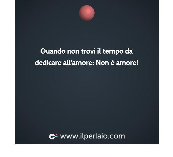 Amore : Cuando no encuentras el tiempo para dedicar al amor: No es amor.
