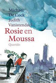 Rosie en Moussa #jeugdboekenweek 2016 #wegvandestad