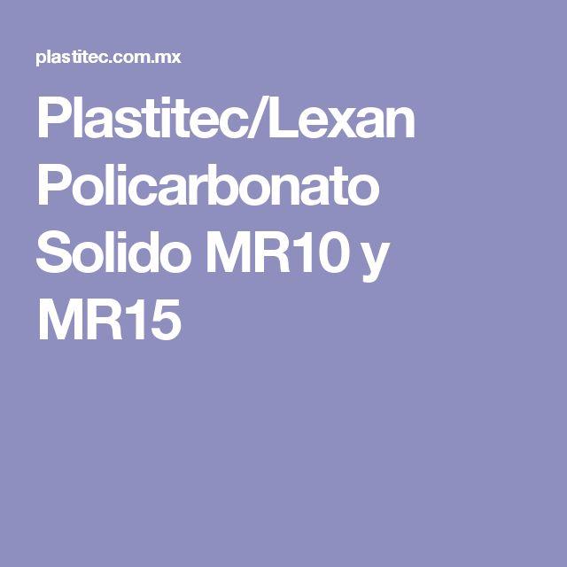 Plastitec/Lexan Policarbonato Solido MR10 y MR15