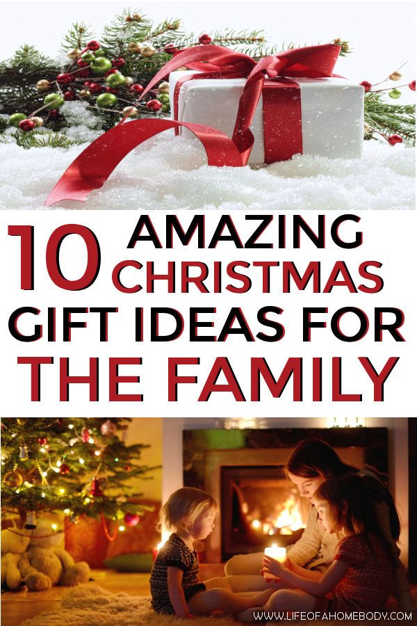 10 Christmas Gift Ideas for the Family The BEST Gift Ideas For