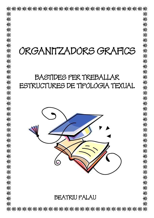 ORGANITZADORS GRAFICS BASTIDES PER TREBALLAR ESTRUCTURES DE TIPOLOGIA TEXUAL BEATRIU PALAU