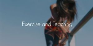 Exercise and Teaching