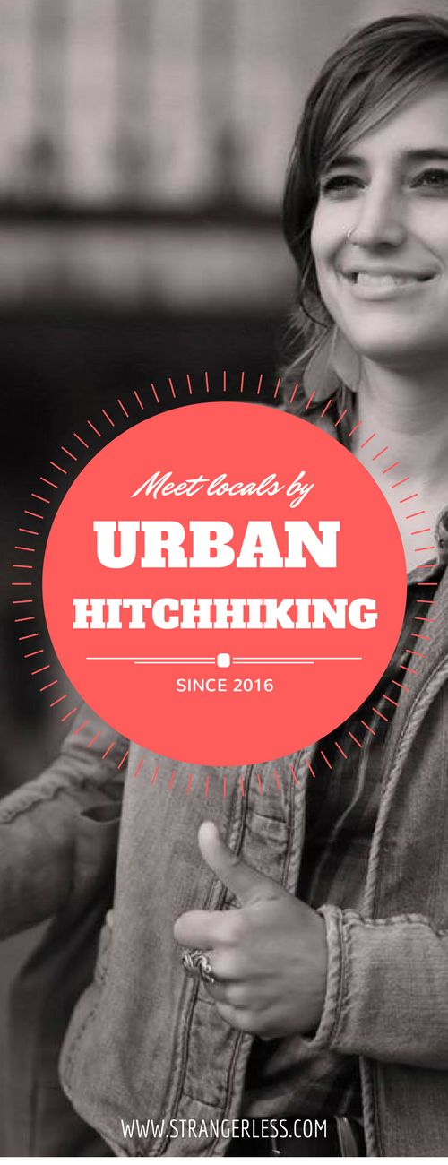 Urban #hitchhiking is the ultimate way to meet #locals when #traveling. Here's how and why.