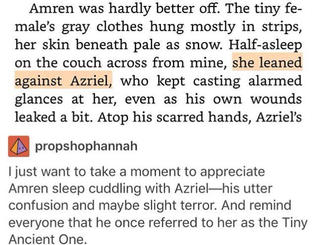No, Cassian was the one who called her tiny ancient one. Azriel is the police one, remember?