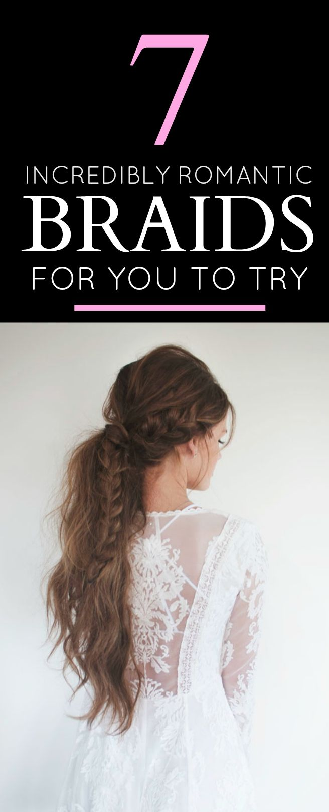 Love a good braided hairstyle? So do we! Check out these 7 awesomely romantic braid hair tutorials you can try today.