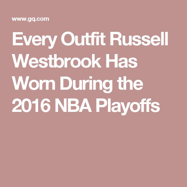 Every Outfit Russell Westbrook Has Worn During the 2016 NBA Playoffs