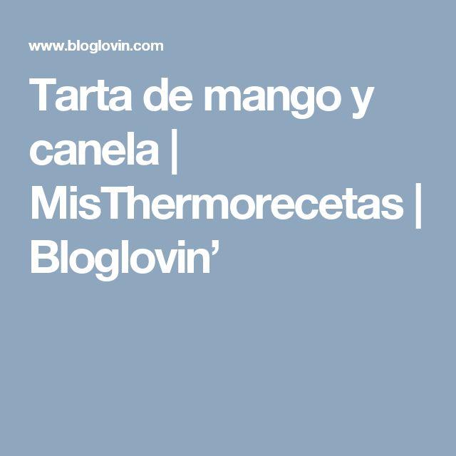 Tarta de mango y canela | MisThermorecetas | Bloglovin'