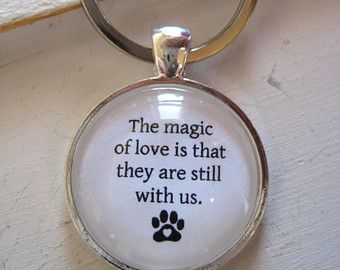 The Magic Of Love Key Ring, dog memorial gift, pet keepsake, quote key ring, quote keychain, support, handmade, gift for her, gift for him