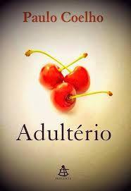 PAULO COELHO, Adulterio. Tentativo, non perfettamente riuscito, di indagare le ragioni di una donna.