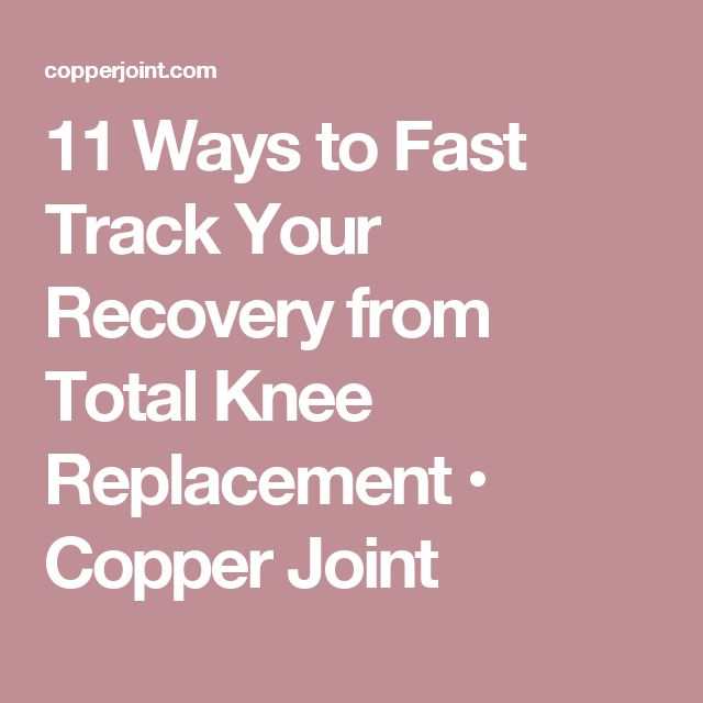 11 Ways to Fast Track Your Recovery from Total Knee Replacement • Copper Joint