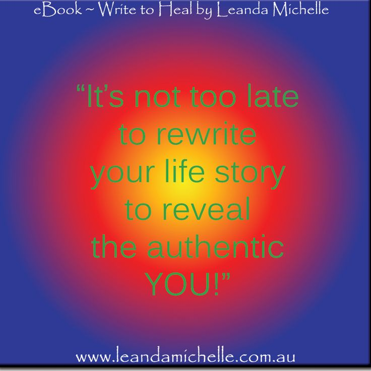 It's not too late to rewrite your life story to reveal the authentic YOU :)  www.leandamichelle.com.au