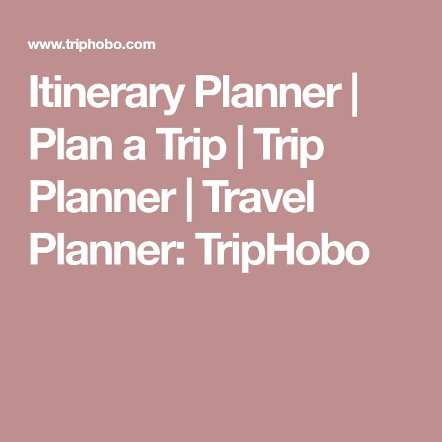 Itinerary Planner | Plan a Trip | Trip Planner | Travel Planner: TripHobo