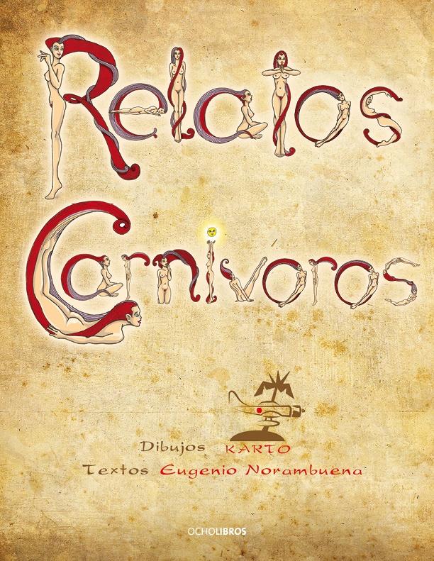 Relatos Carnívoros  por Eugenio Norambuena y Claudio Romero (karto).