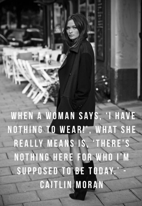 """What A Woman Really Means When She Says """" I Have Nothing To Wear!"""""""
