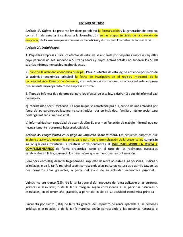 LEY 1429 DEL 2010Artículo 1°. Objeto. La presente ley tiene por objeto la formalización y la generación de empleo,con el f...