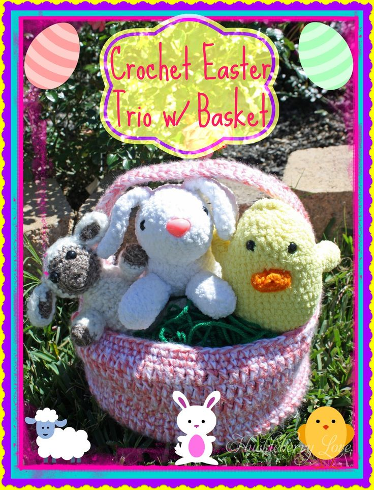 Huckleberry Love: Crochet Easter Trio w/ Basket