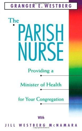 Parish Nurse by Granger E. Westberg, http://www.amazon.com/dp/0806624582/ref=cm_sw_r_pi_dp_noFbrb17V4WEV