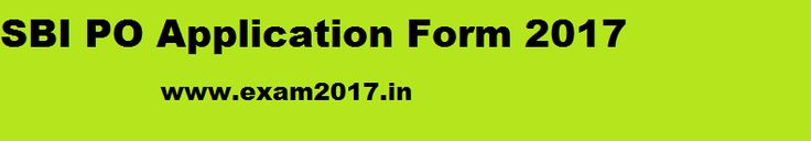 SBI PO 2017 Application Form ,Exam Date Notification/Online Registration /Exam pattern & Advertisement : SBI Probationary Officer Exam 2017 through the website www.sbi.co.in