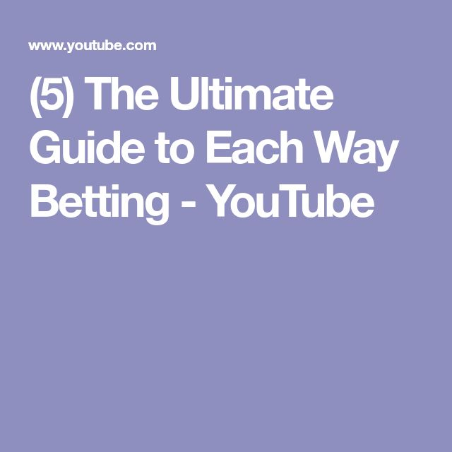 (5) The Ultimate Guide to Each Way Betting - YouTube