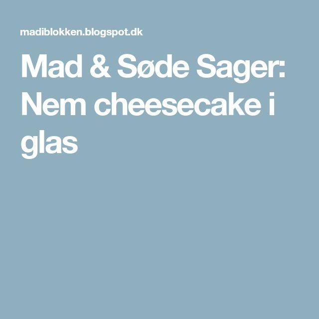 Mad & Søde Sager: Nem cheesecake i glas