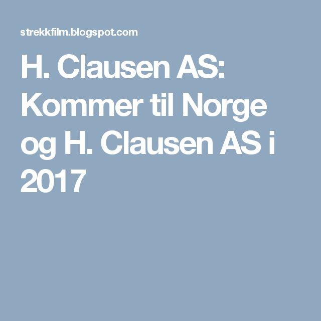H. Clausen AS: Kommer til Norge og H. Clausen AS i 2017