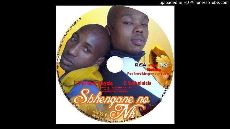 Sbhengane no Nk --- Sdedela Stayela