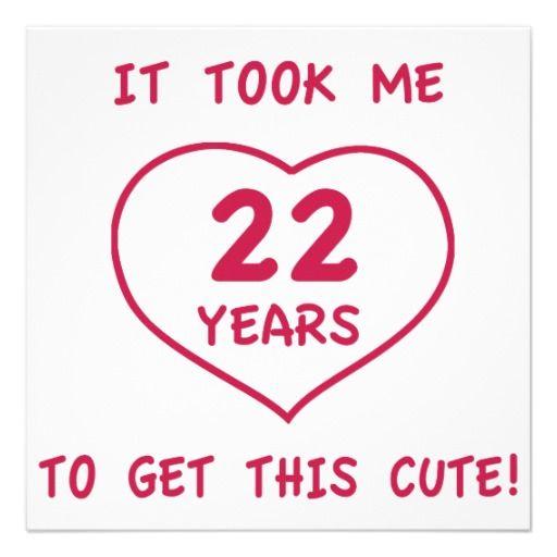 Funny 22nd Birthday Gifts Heart 22nd Birthday Quotes Happy Birthday Pictures Funny Happy Birthday Pictures