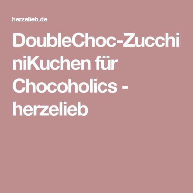 DoubleChoc-ZucchiniKuchen für Chocoholics - herzelieb
