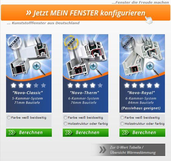 Wählen Sie unter http://www.fensterhandel.de/konfigurator/ Ihr Profil aus, das Sie gerne möchten und konfigurieren Sie Ihren Fenster Preis selbst. Auf der Seite wird Ihnen außerdem erklärt welche Eigenschaften die einzelnen Profile haben. So können Sie selbst entscheiden welches Fenster wohl das beste für Sie ist.