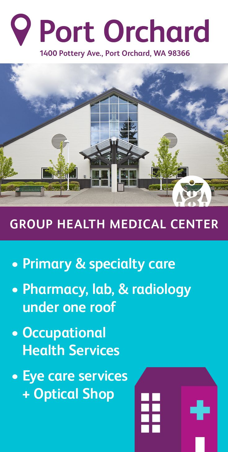 The Group Health Port Orchard Medical Center specializes