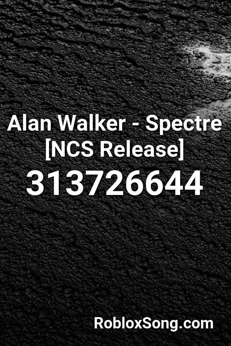 Alan Walker Spectre Ncs Release Roblox Id Roblox Music Codes