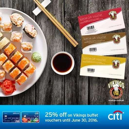 Enjoy more buffet meals at Vikings!  Get 25% OFF on Vikings Buffet Vouchers with your Citi Credit Card or Citibank Visa Debit Card.   Valid for a minimum single-receipt purchase of 4 vouchers. Buy as many as you like until June 30, 2016. Vikings buffet vouchers may be purchased at all Vikings branches nationwide. Vouchers have no expiry date and may be used upon purchase – prior reservations required.