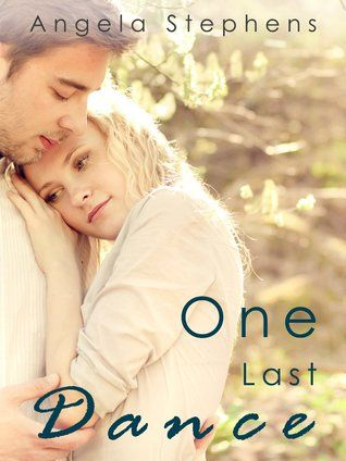 One Last Dance | Angela Stephens | Oct 2013 | https://www.goodreads.com/book/show/18625268-one-last-dance | #contemporary #romance